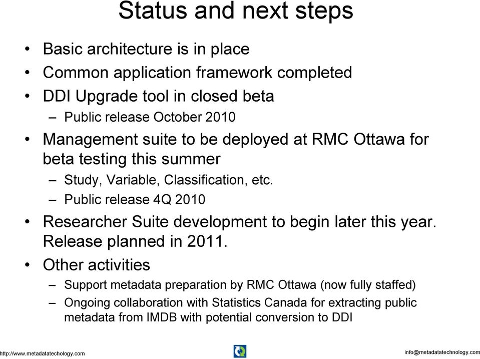 Public release 4Q 2010 Researcher Suite development to begin later this year. Release planned in 2011.