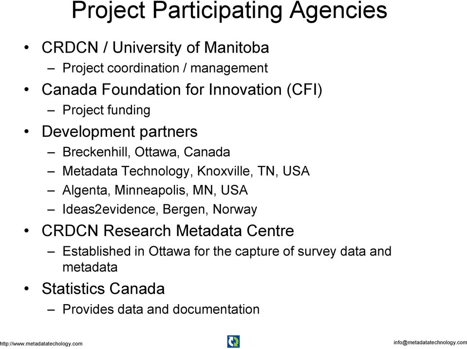 Technology, Knoxville, TN, USA Algenta, Minneapolis, MN, USA Ideas2evidence, Bergen, Norway CRDCN Research