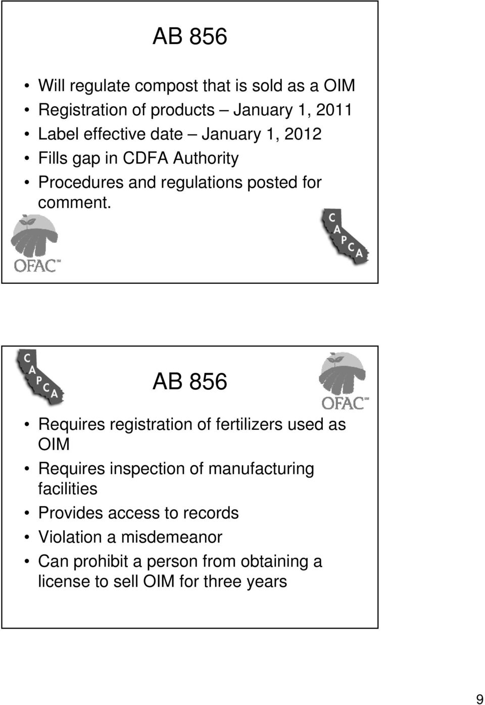 AB 856 Requires registration of fertilizers used as OIM Requires inspection of manufacturing facilities