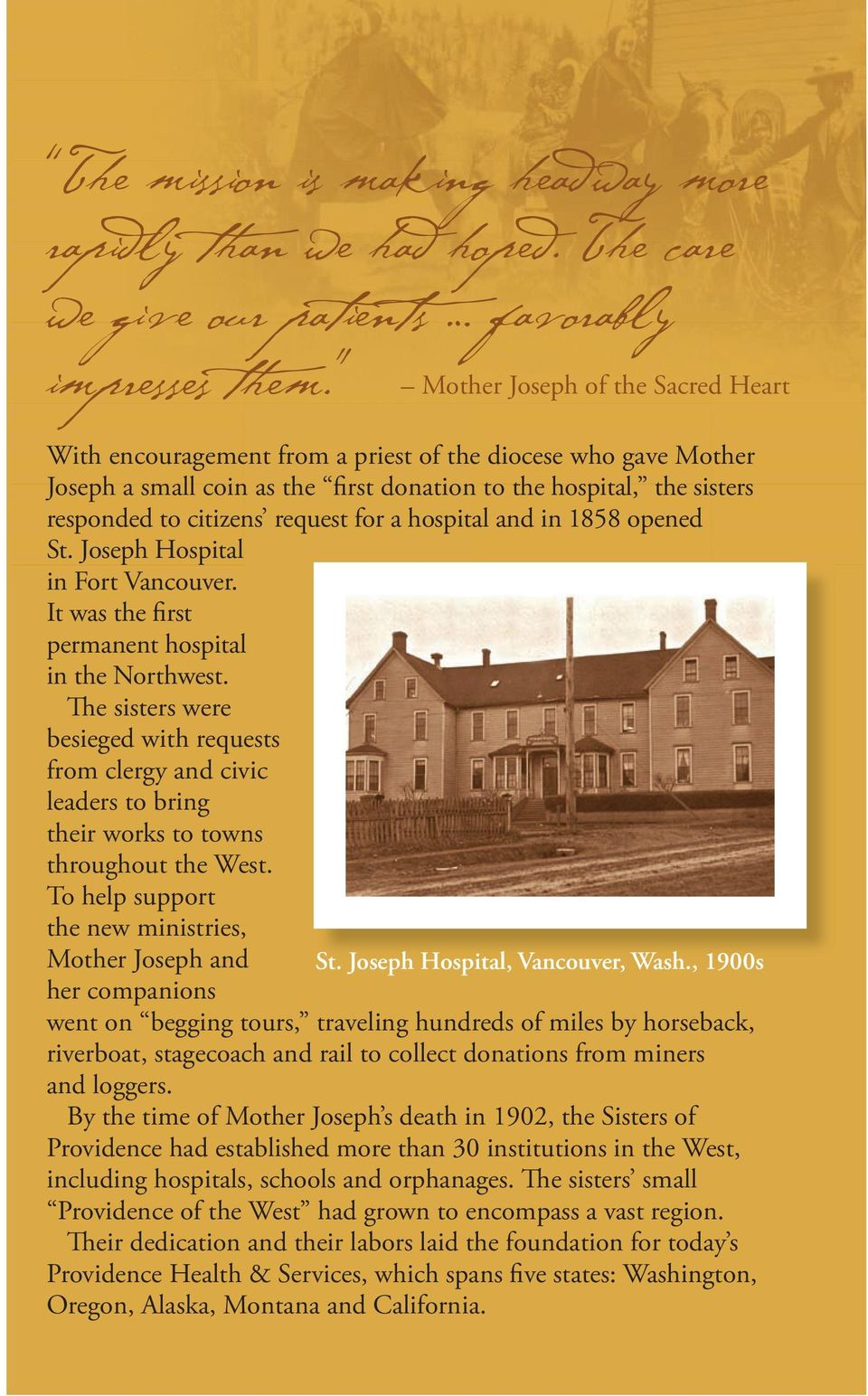 for a hospital and in 1858 opened St. Joseph Hospital in Fort Vancouver. It was the first permanent hospital in the Northwest.