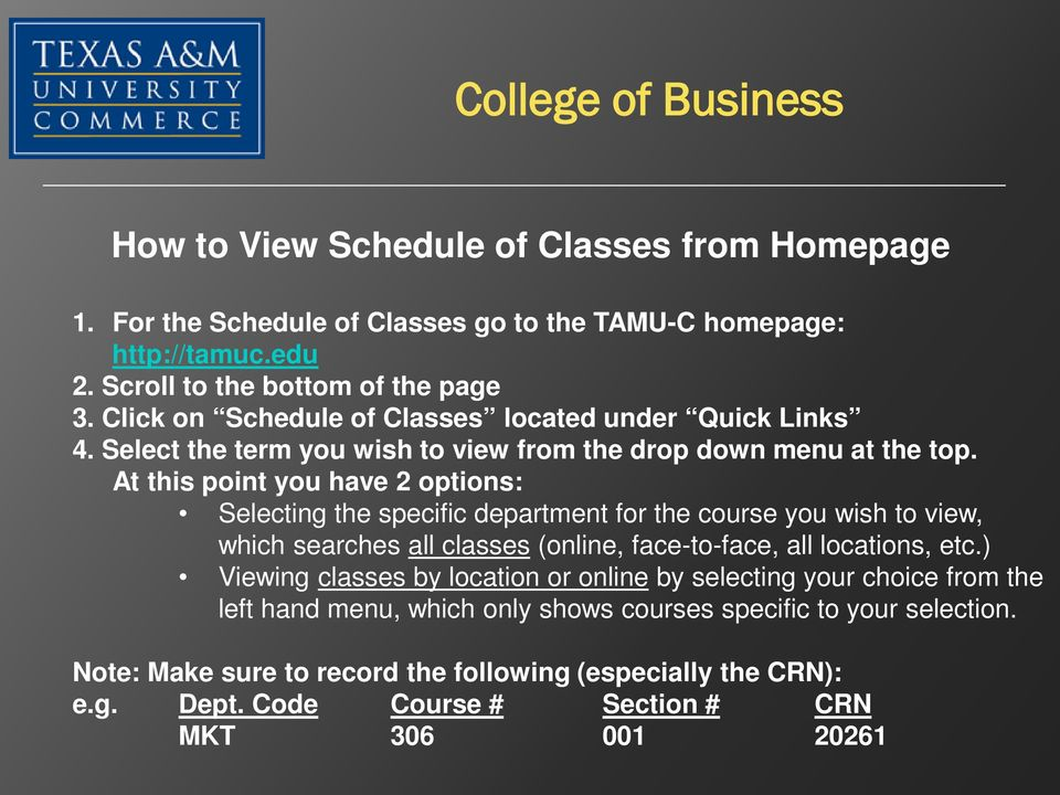At this point you have 2 options: Selecting the specific department for the course you wish to view, which searches all classes (online, face-to-face, all locations, etc.