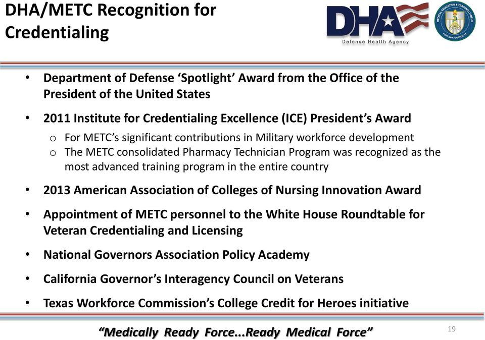 training program in the entire country 2013 American Association of Colleges of Nursing Innovation Award Appointment of METC personnel to the White House Roundtable for Veteran