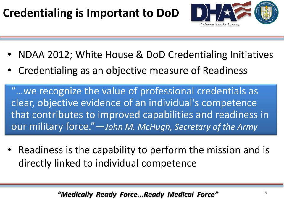 individual's competence that contributes to improved capabilities and readiness in our military force. John M.