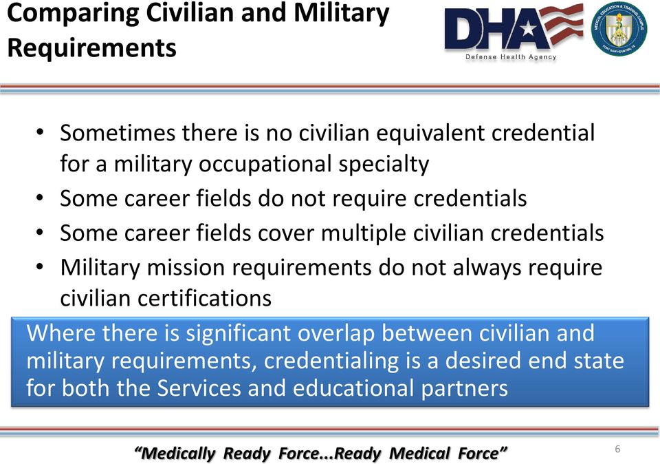 credentials Military mission requirements do not always require civilian certifications Where there is significant
