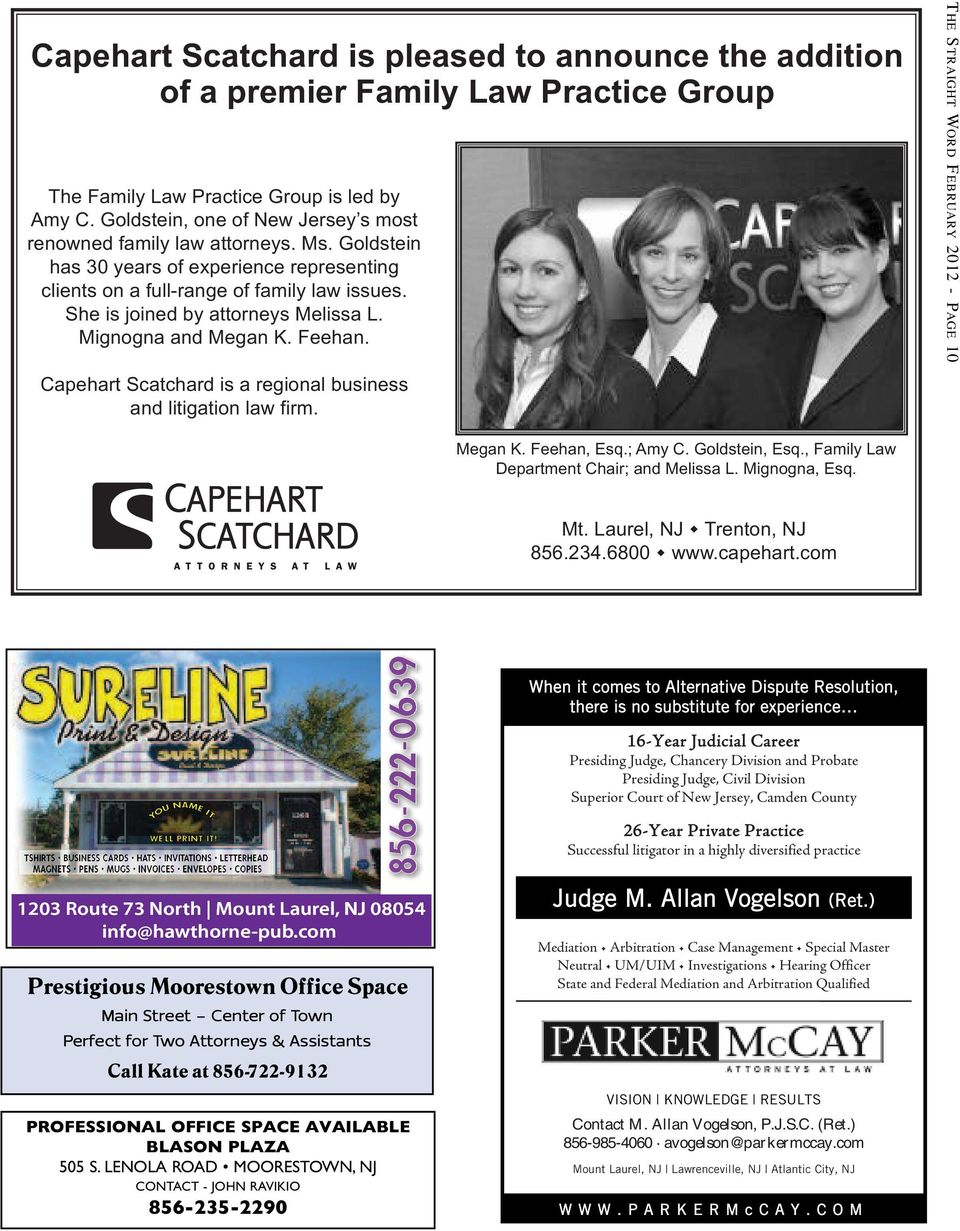 She is joined by attorneys Melissa L. Mignogna and Megan K. Feehan. Capehart Scatchard is a regional business and litigation law firm. THE STRAIGHT WORD FEBRUARY 2012 - PAGE 10 Megan K. Feehan, Esq.