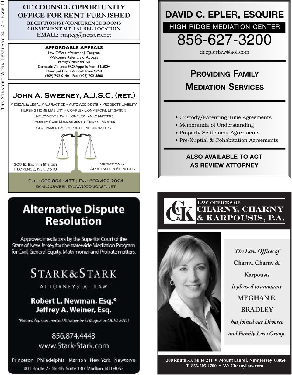 Gaughan Welcomes Referrals of Appeals Family/Criminal/Civil Domestic Violence FRO Appeals from $1,500+ Municipal Court Appeals from $750 (609) 702-0140 Fax: (609) 702-5860 John A. Sweeney, A.J.S.C. (ret.