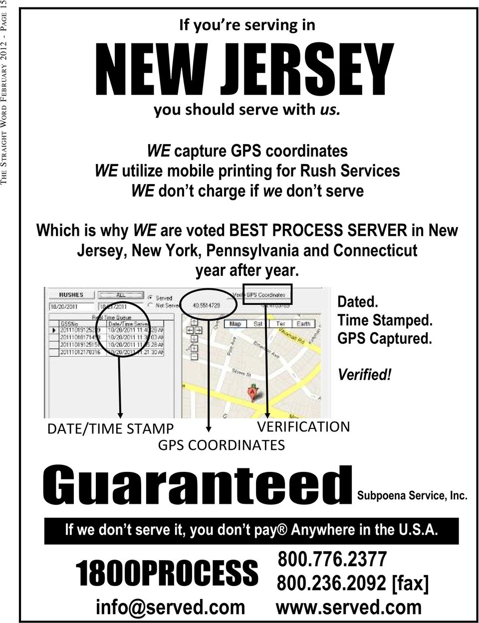 voted BEST PROCESS SERVER in New Jersey, New York, Pennsylvania and Connecticut year after year. Dated. Time Stamped. GPS Captured.