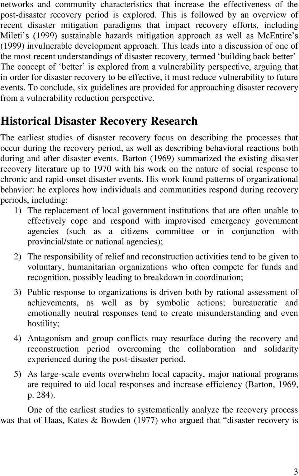 invulnerable development approach. This leads into a discussion of one of the most recent understandings of disaster recovery, termed building back better.