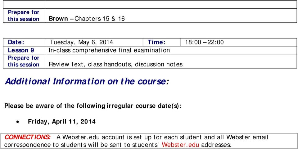 aware of the following irregular course date(s): Friday, April 11, 2014 CONNECTIONS: A Webster.