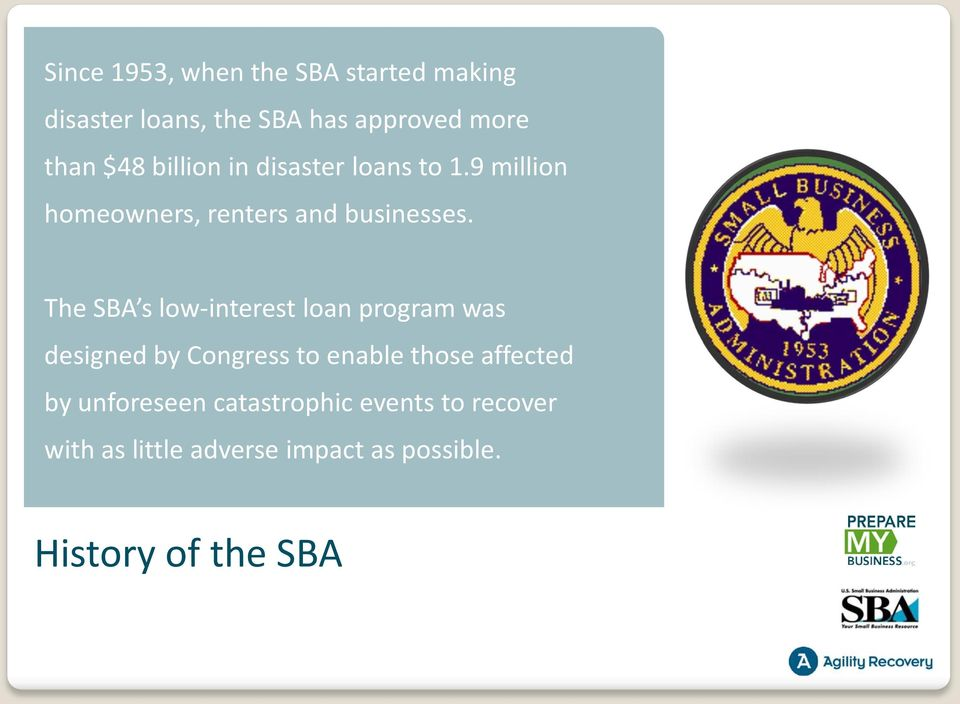 The SBA s low-interest loan program was designed by Congress to enable those affected by