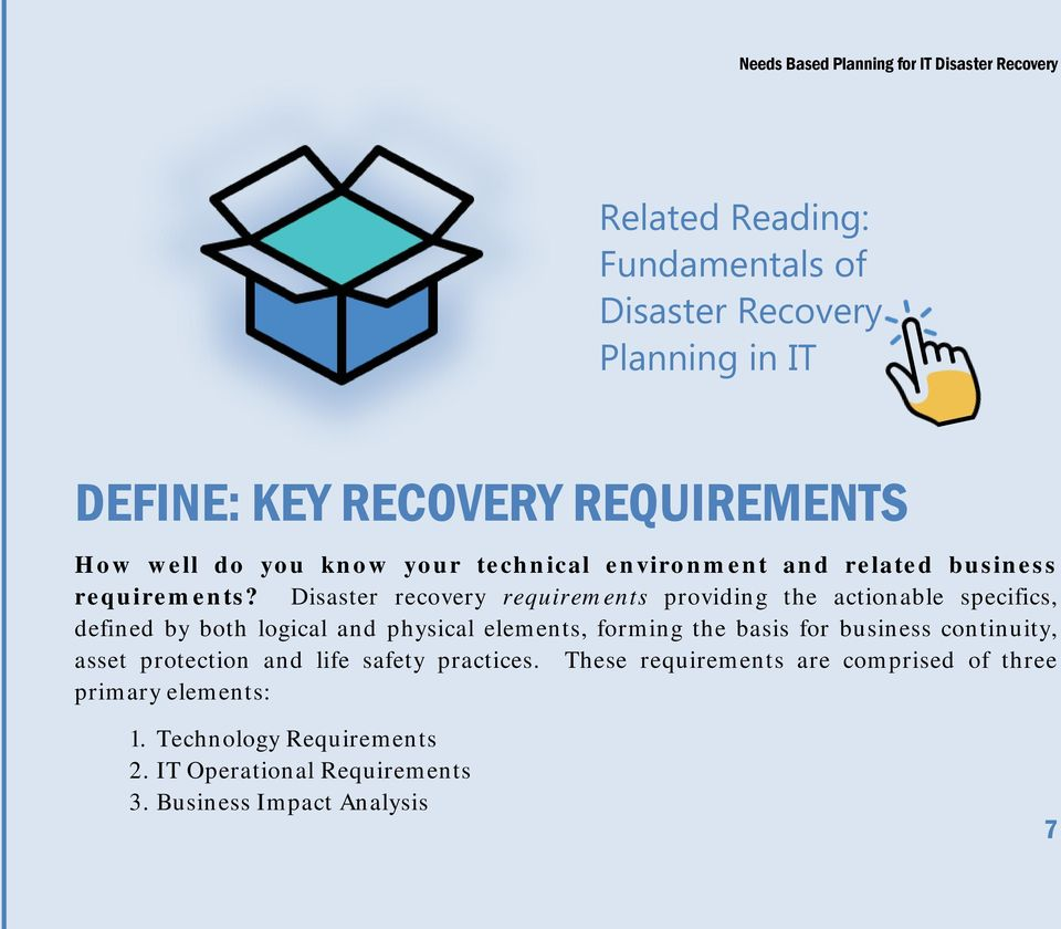 Disaster recovery requirements providing the actionable specifics, defined by both logical and physical elements, forming the basis