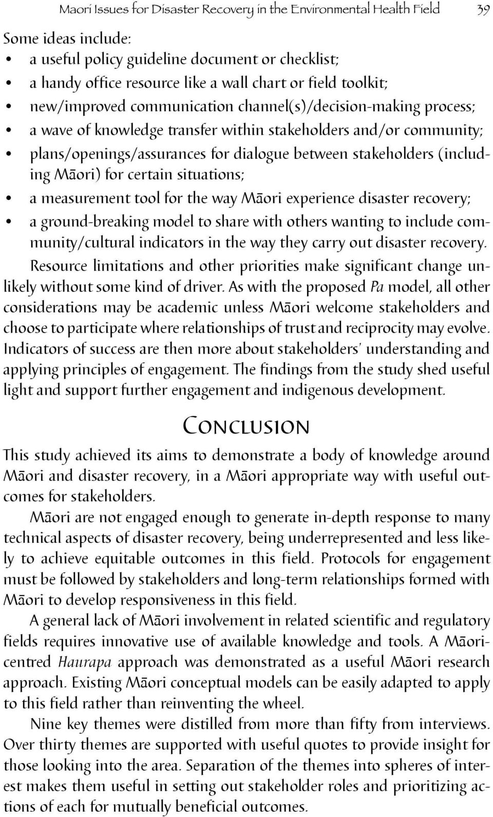(including Māori) for certain situations; a measurement tool for the way Māori experience disaster recovery; a ground-breaking model to share with others wanting to include community/cultural