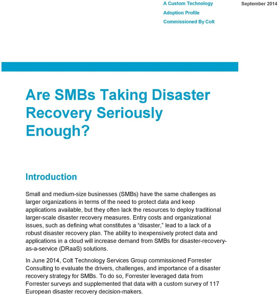 resources to deploy traditional larger-scale disaster recovery measures.