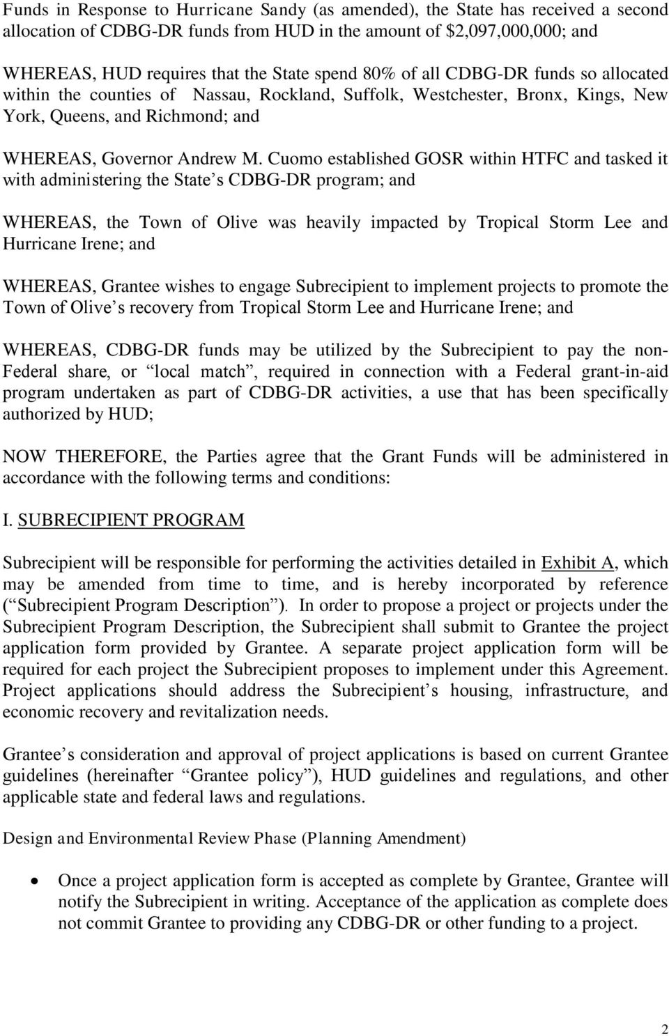 Cuomo established GOSR within HTFC and tasked it with administering the State s CDBG-DR program; and WHEREAS, the Town of Olive was heavily impacted by Tropical Storm Lee and Hurricane Irene; and
