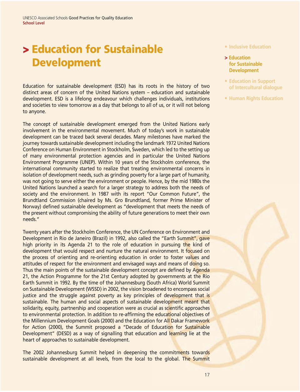 Inclusive Education > Education for Sustainable Development Education in Support of Intercultural dialogue Human Rights Education The concept of sustainable development emerged from the United