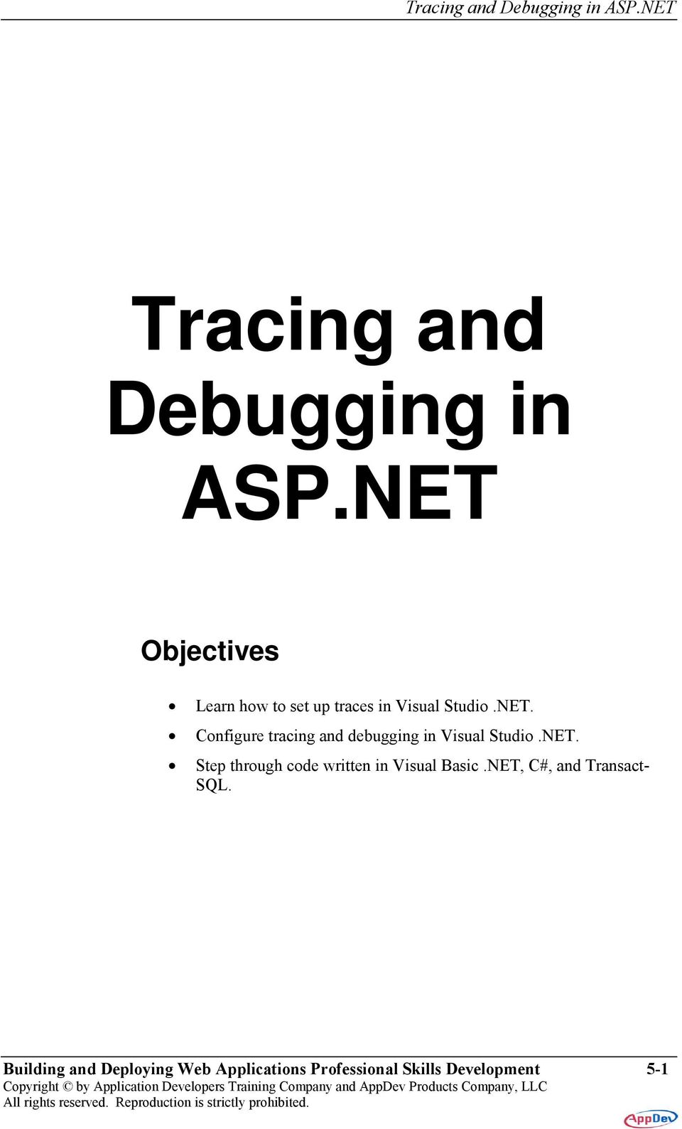 NET. Step through code written in Visual Basic.NET, C#, and Transact- SQL.
