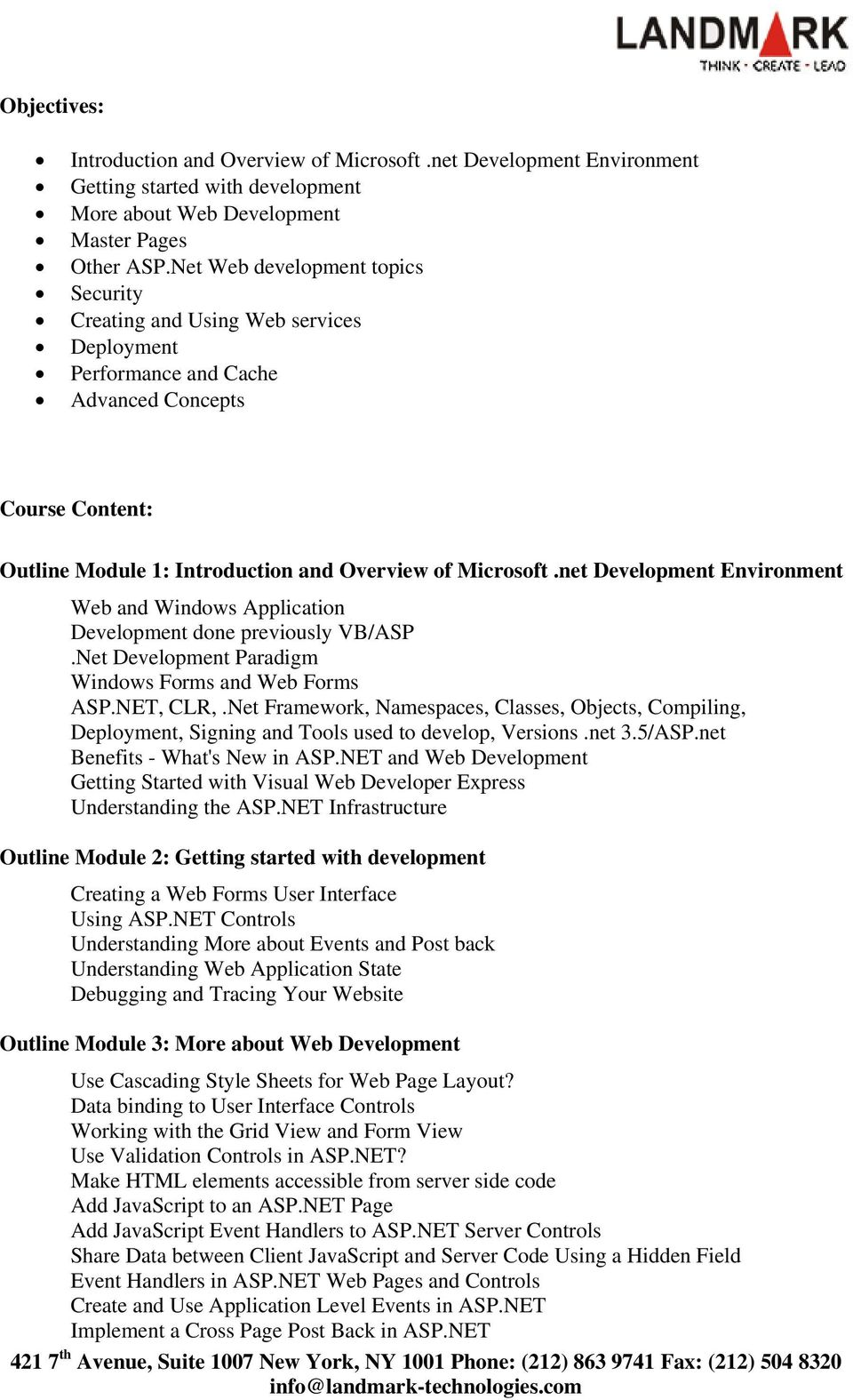 net Development Environment Web and Windows Application Development done previously VB/ASP.Net Development Paradigm Windows Forms and Web Forms ASP.NET, CLR,.