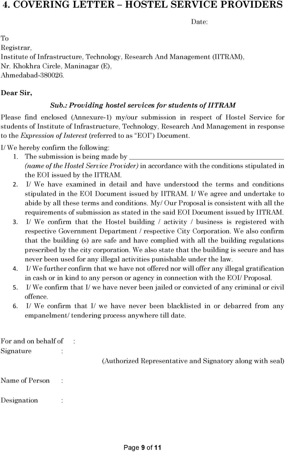 : Providing hostel services for students of IITRAM Please find enclosed (Annexure-1) my/our submission in respect of Hostel Service for students of Institute of Infrastructure, Technology, Research