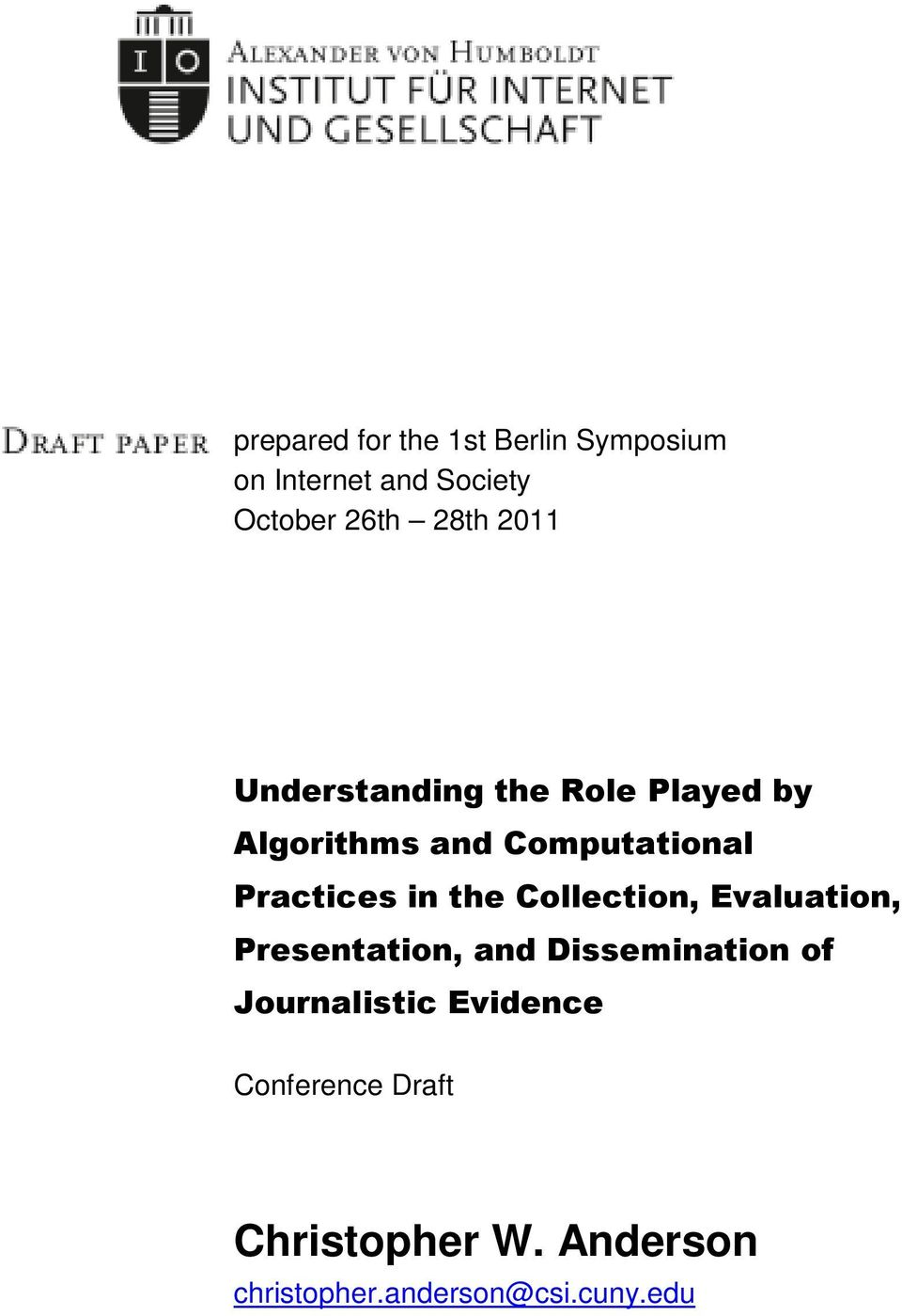 the Collection, Evaluation, Presentation, and Dissemination of Journalistic