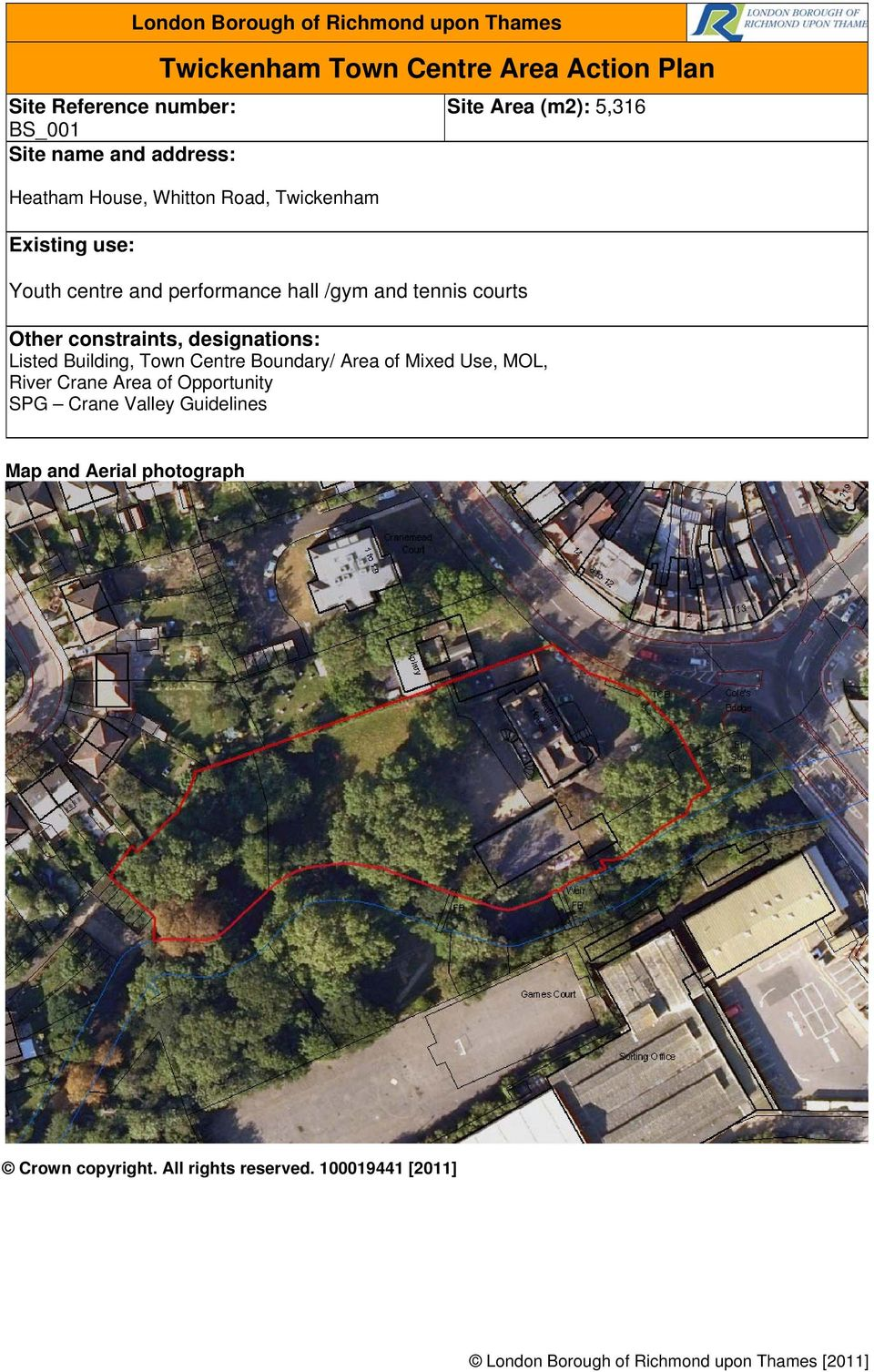 tennis courts Site Area (m2): 5,316 Listed Building, Town Centre Boundary/