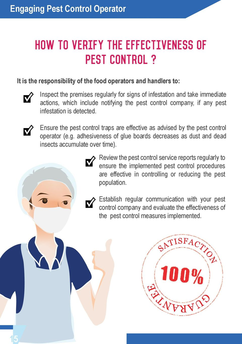 if any pest infestation is detected. Ensure the pest control traps are effective as advised by the pest control operator (e.g.