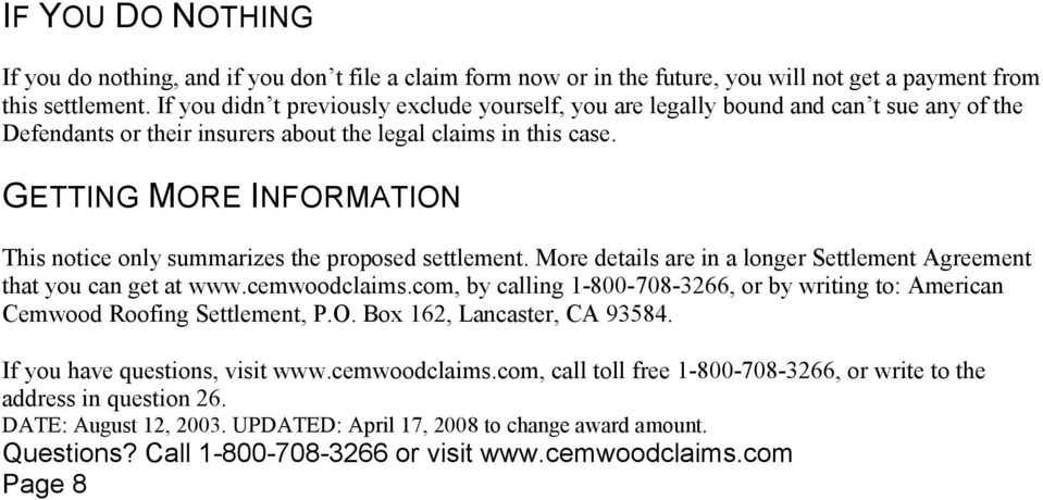 Are there more details about the settlement? This notice only summarizes the proposed settlement. More details are in a longer Settlement Agreement that you can get at www.cemwoodclaims.