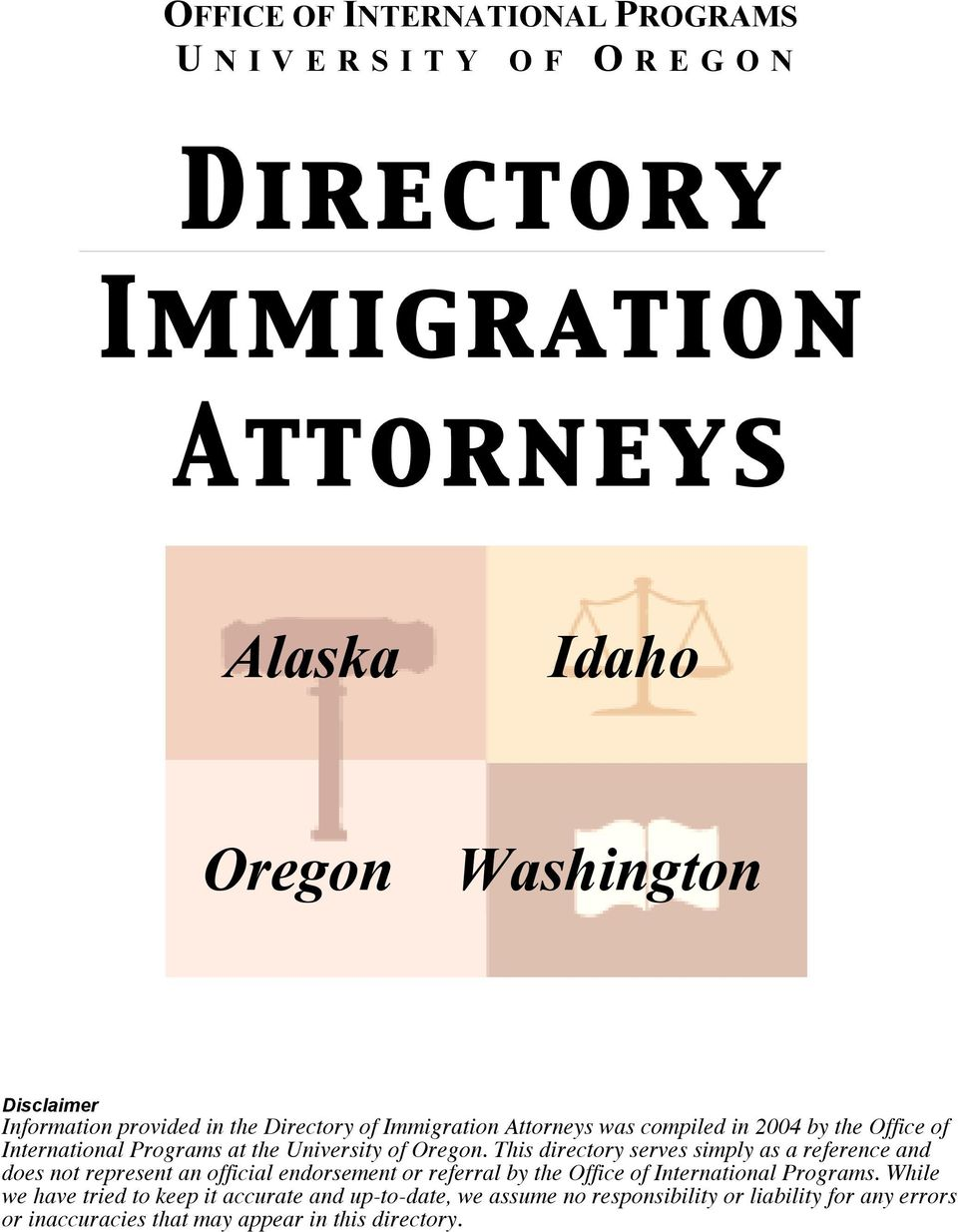 Oregon. This directory serves simply as a reference and does not represent an official endorsement or referral by the Office of International Programs.