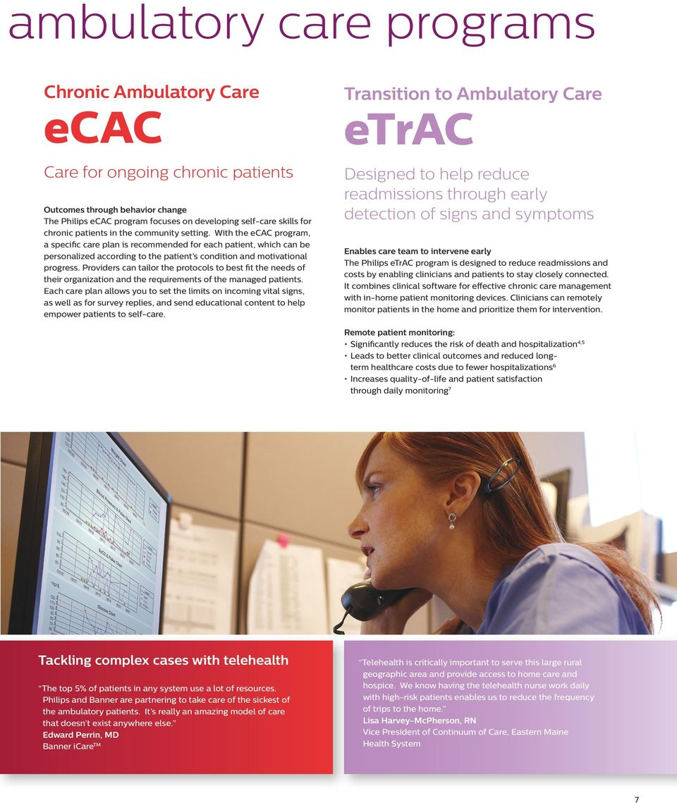With the ecac program, a specific care plan is recommended for each patient, which can be personalized according to the patient s condition and motivational progress.