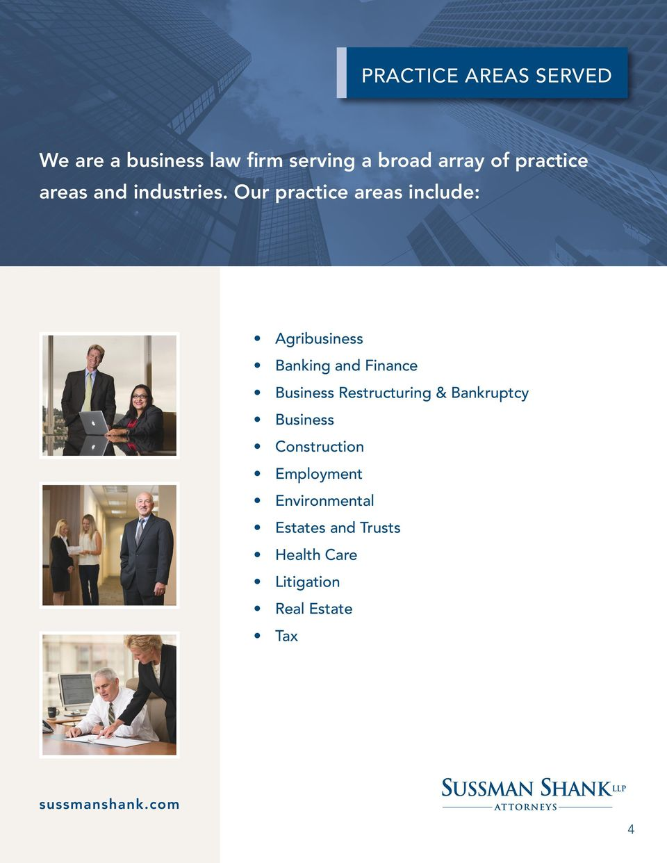 Our practice areas include: Agribusiness Banking and Finance Business