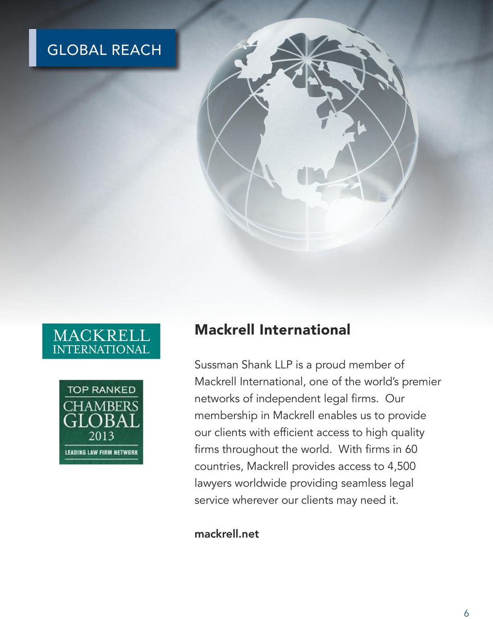Our membership in Mackrell enables us to provide our clients with efficient access to high quality firms