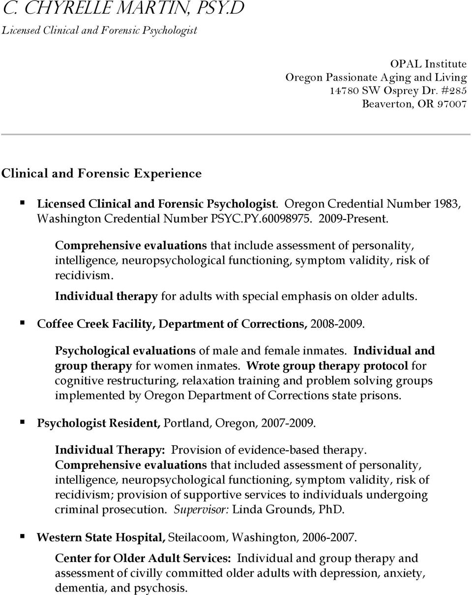 Comprehensive evaluations that include assessment of personality, intelligence, neuropsychological functioning, symptom validity, risk of recidivism.