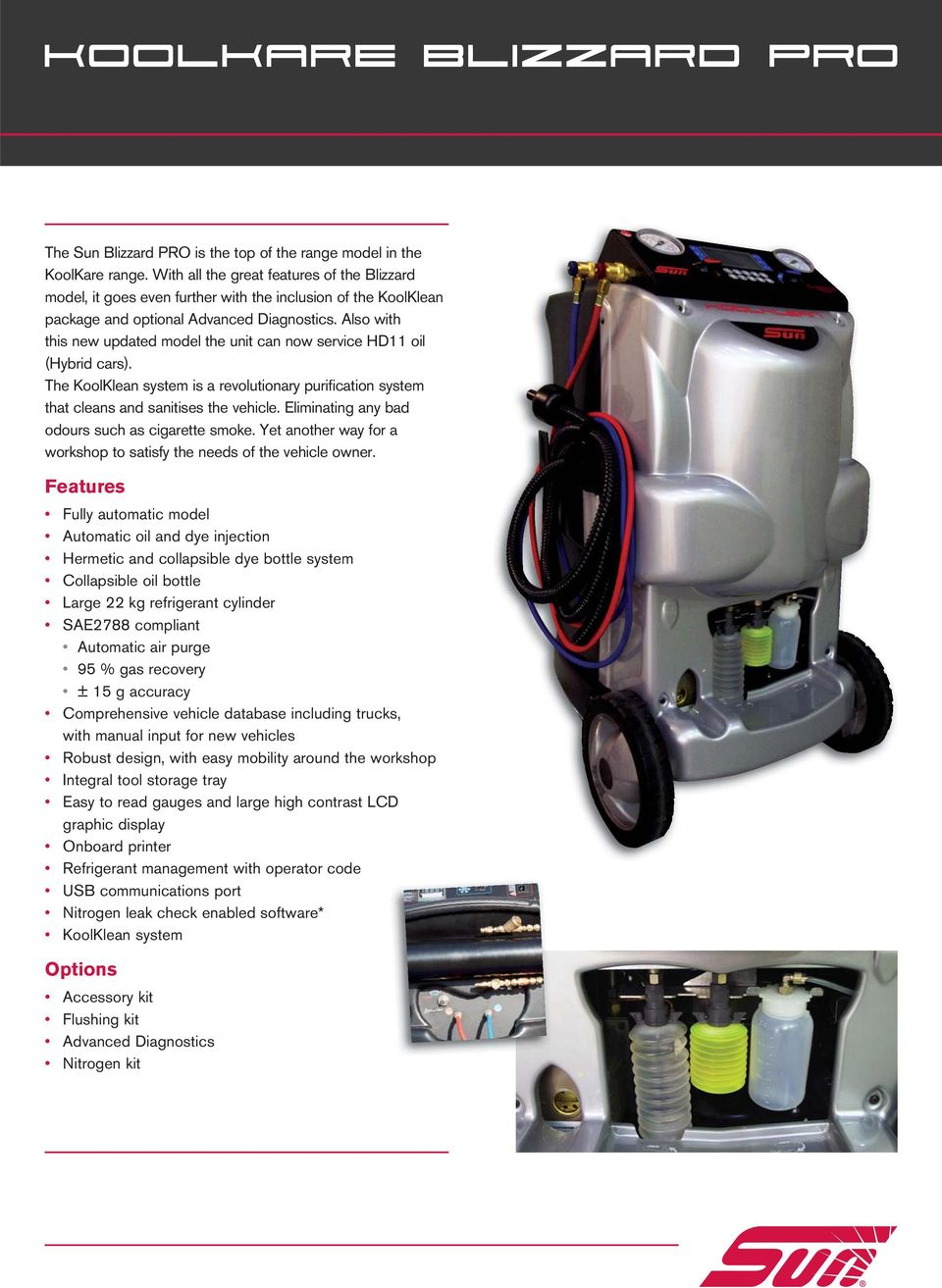 Also with this new updated model the unit can now service HD11 oil (Hybrid cars). The KoolKlean system is a revolutionary purification system that cleans and sanitises the vehicle.