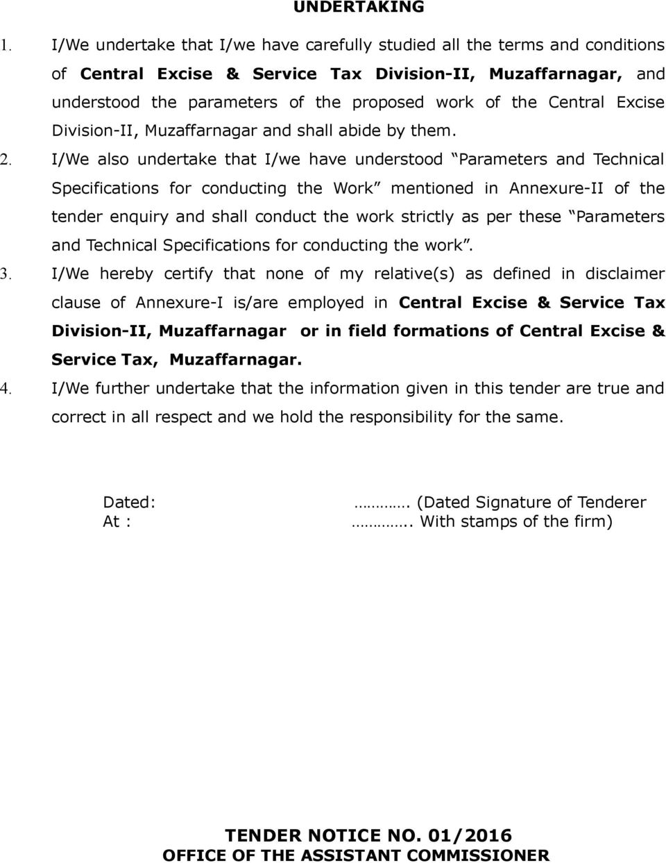Central Excise Division-II, Muzaffarnagar and shall abide by them. 2.