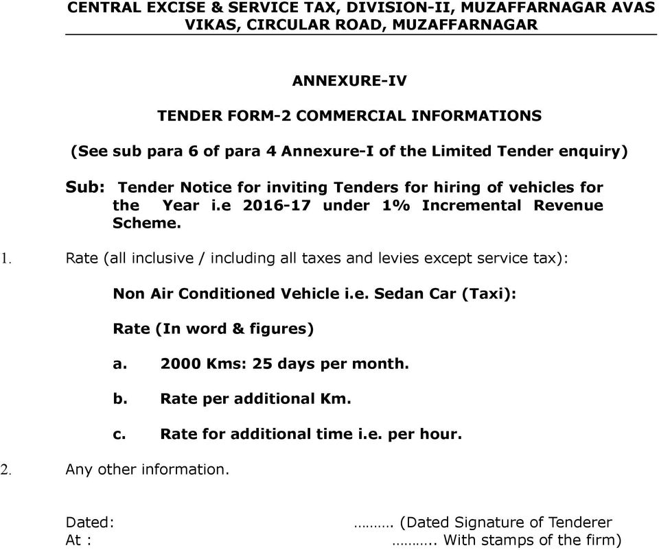 Incremental Revenue Scheme. 1. Rate (all inclusive / including all taxes and levies except service tax): Non Air Conditioned Vehicle i.e. Sedan Car (Taxi): Rate (In word & figures) a.