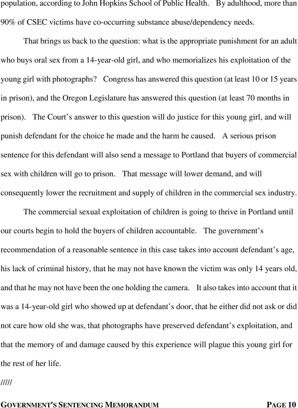 photographs? Congress has answered this question (at least 10 or 15 years in prison), and the Oregon Legislature has answered this question (at least 70 months in prison).