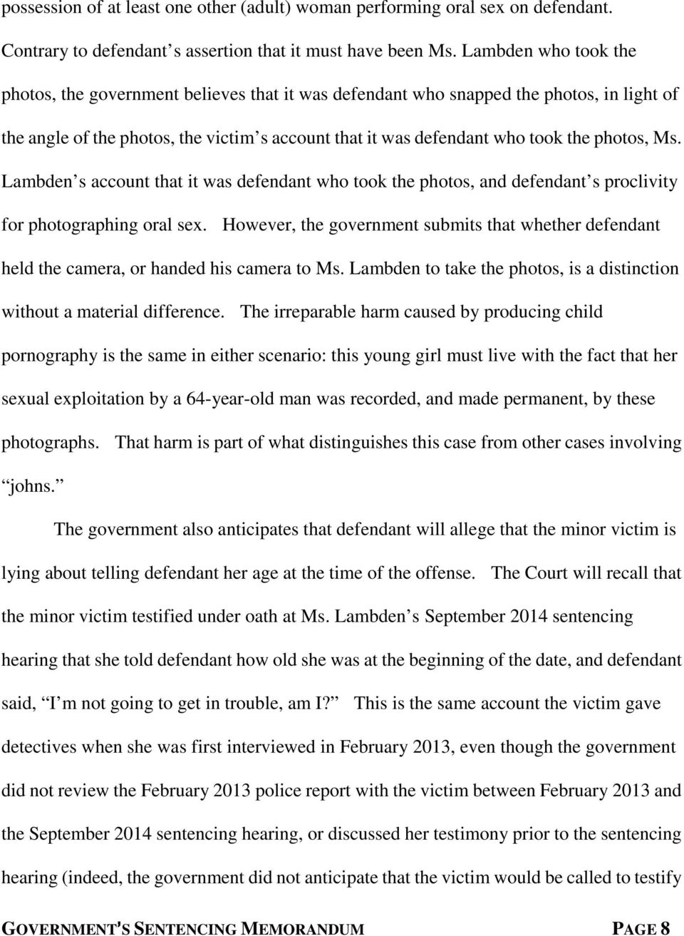 Ms. Lambden s account that it was defendant who took the photos, and defendant s proclivity for photographing oral sex.