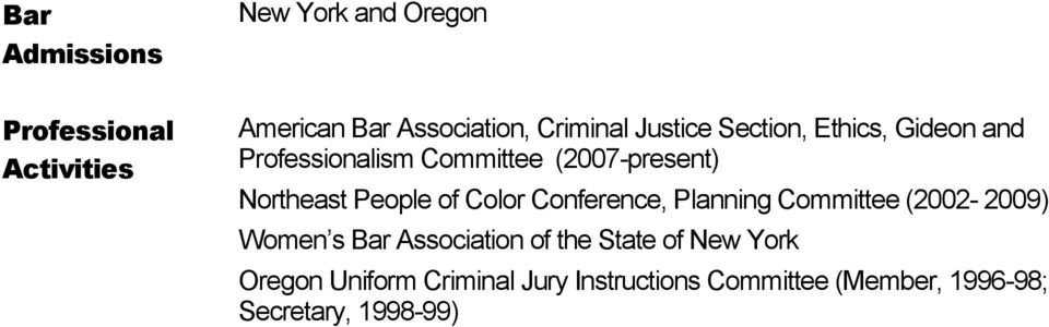 of Color Conference, Planning Committee (2002-2009) Women s Bar Association of the State of