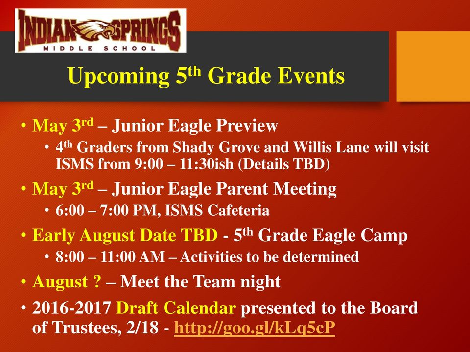 Cafeteria Early August Date TBD - 5 th Grade Eagle Camp 8:00 11:00 AM Activities to be determined August?