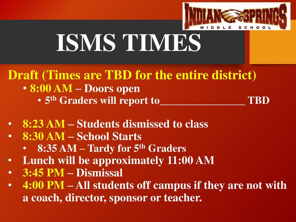 8:35 AM Tardy for 5 th Graders Lunch will be approximately 11:00 AM 3:45 PM Dismissal