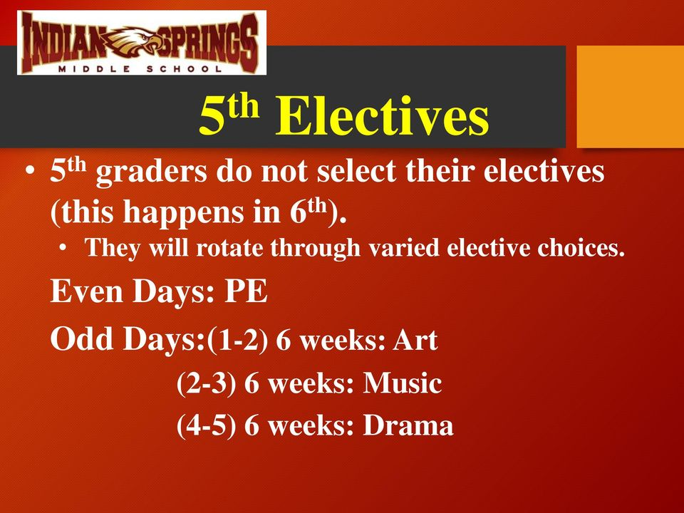 They will rotate through varied elective choices.