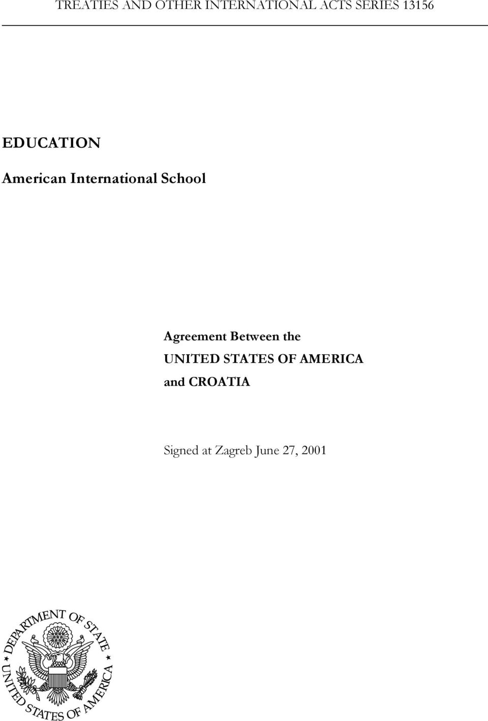 School Agreement Between the UNITED STATES