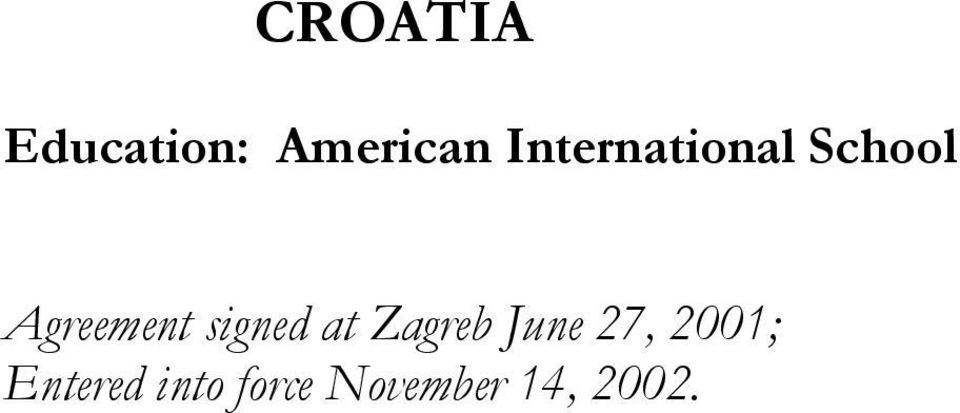 signed at Zagreb June 27, 2001;