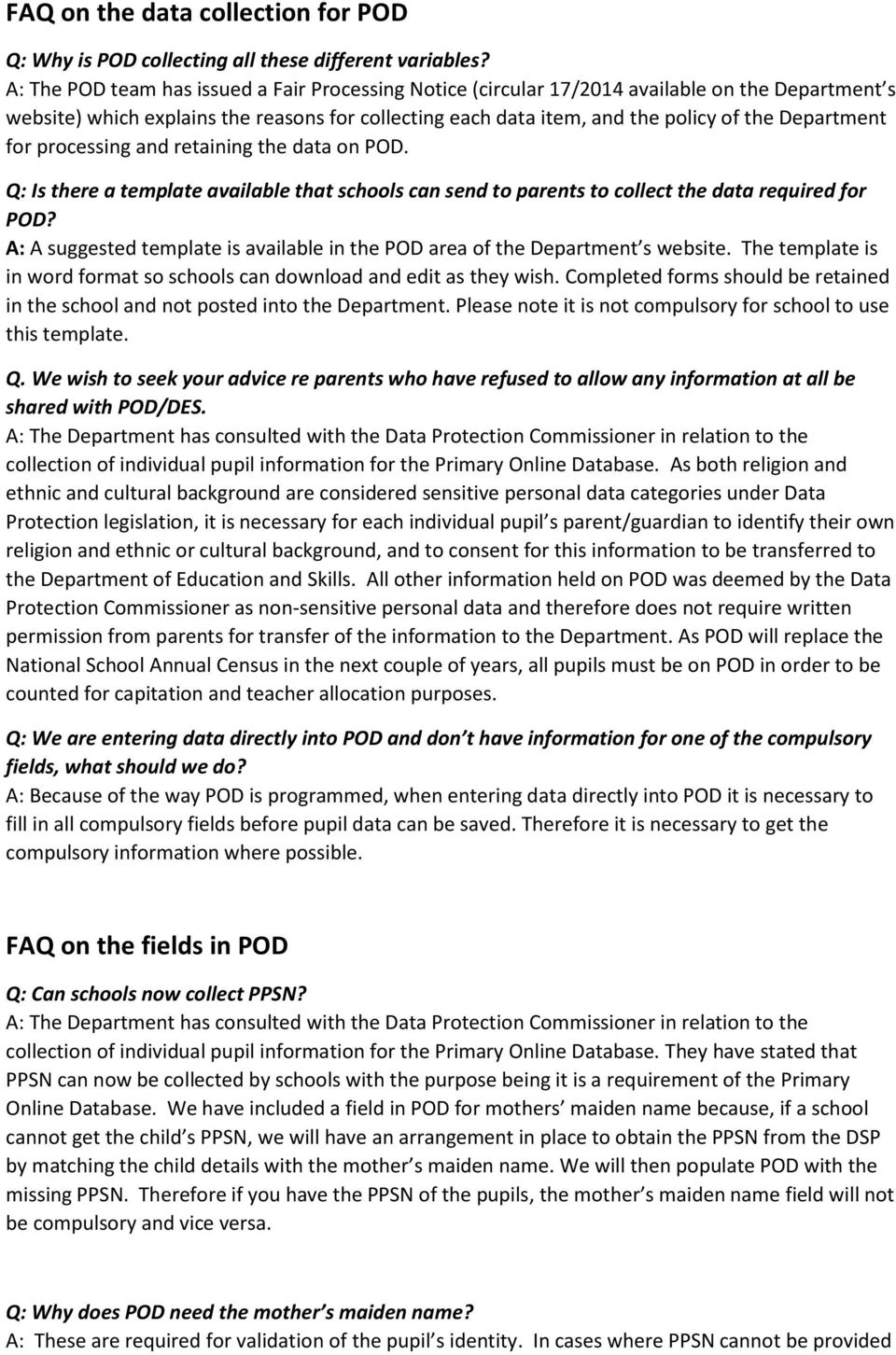 for processing and retaining the data on POD. Q: Is there a template available that schools can send to parents to collect the data required for POD?