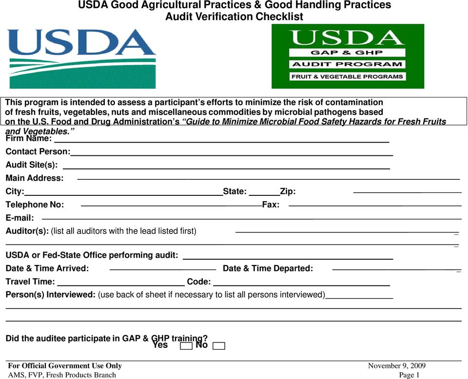 Firm Name: Contact Person: Audit Site(s): Main Address: City: State: Zip: Telephone No: Fax: E-mail: Auditor(s): (list all auditors with the lead listed first) USDA or Fed-State Office performing