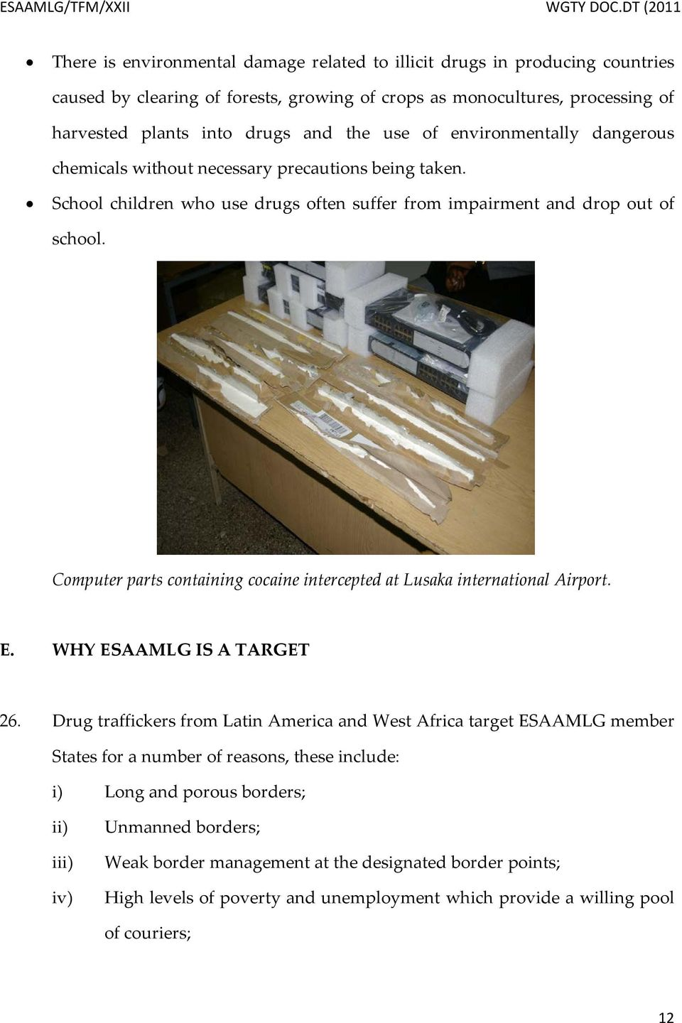 Computer parts containing cocaine intercepted at Lusaka international Airport. E. WHY ESAAMLG IS A TARGET 26.