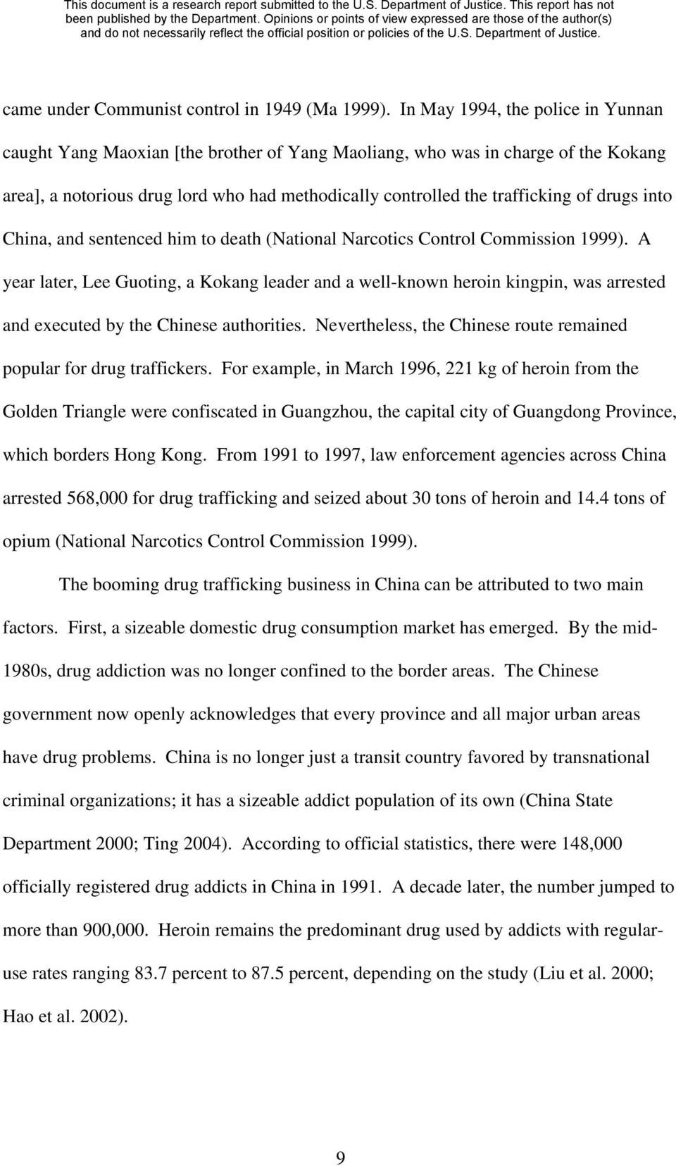 drugs into China, and sentenced him to death (National Narcotics Control Commission 1999).