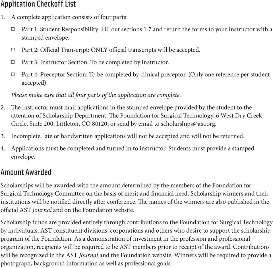 (Only one reference per student accepted) Please make sure that all four parts of the application are complete. 2.
