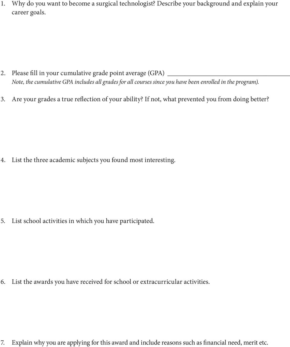 Are your grades a true reflection of your ability? If not, what prevented you from doing better? 4. List the three academic subjects you found most interesting. 5.