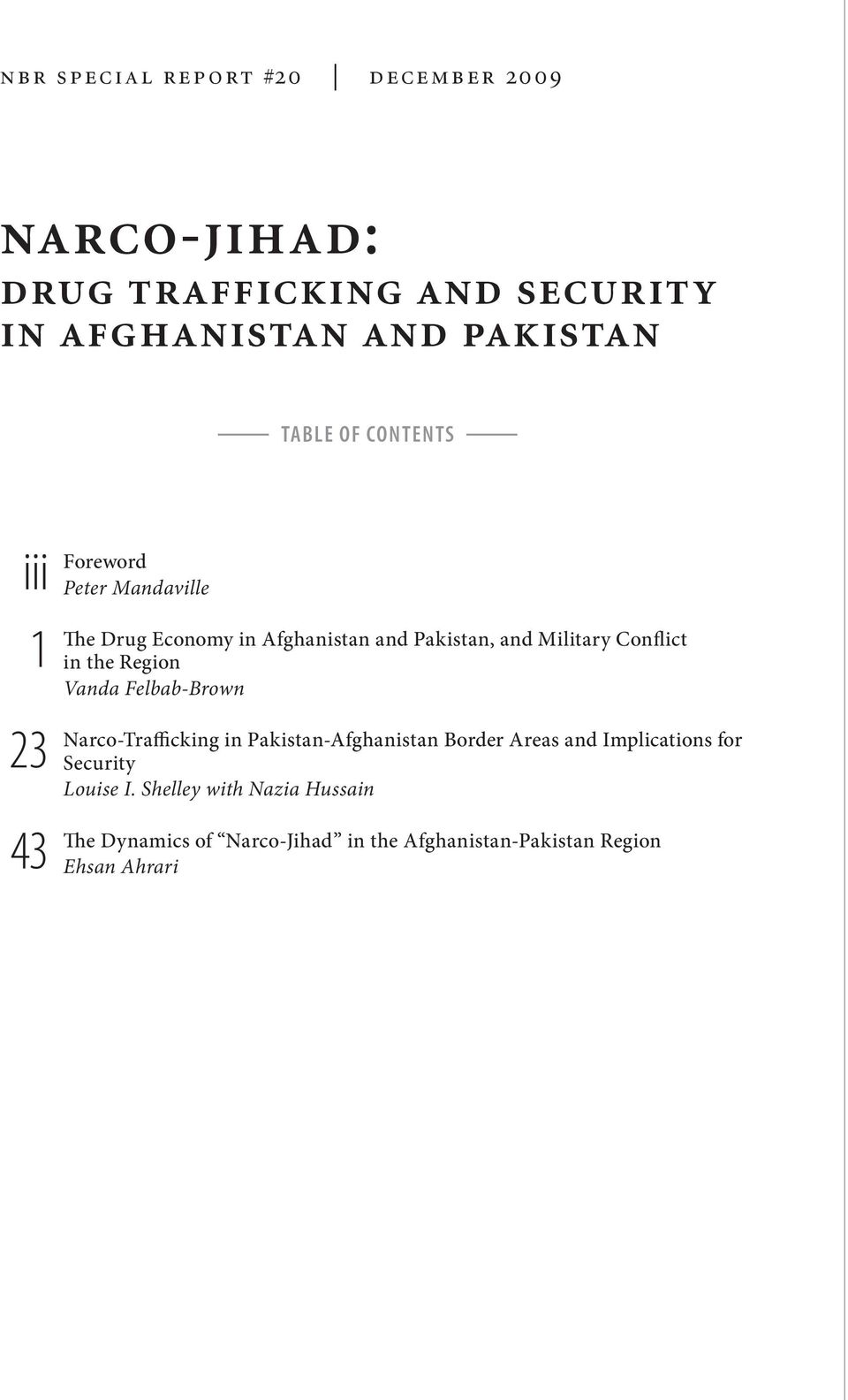 Conflict in the Region Vanda Felbab-Brown Narco-Trafficking in Pakistan-Afghanistan Border Areas and Implications