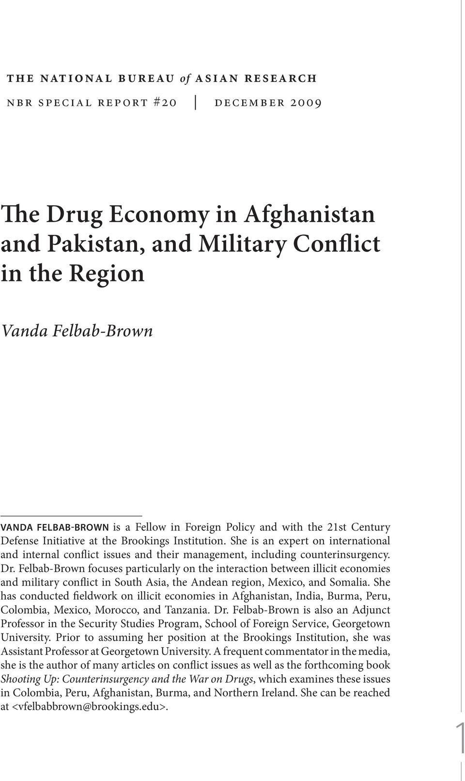 She is an expert on international and internal conflict issues and their management, including counterinsurgency. Dr.